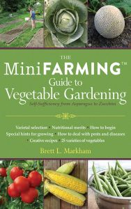 THE MINI FARMING GUIDE TO VEGETABLE GARDENING - L. Markham Brett