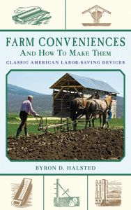 FARM CONVENIENCES AND HOW TO MAKE THEM - D. Halsted Byron