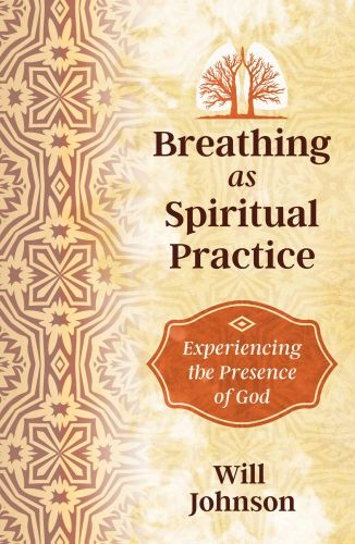 BREATHING AS SPIRITUAL PRACTICE - Johnson Will