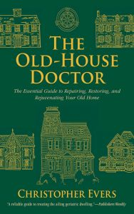 THE OLD-HOUSE DOCTOR - Evers Christopher