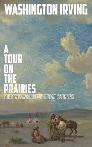 A TOUR ON THE PRAIRIES - Irving Washington