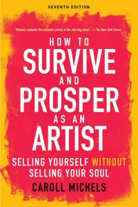 HOW TO SURVIVE AND PROSPER AS AN ARTIST - Michels Caroll