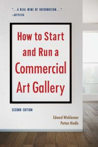 HOW TO START AND RUN A COMMERCIAL ART GALLERY (SECOND EDITION) - Winkleman Edward