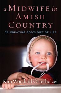 A MIDWIFE IN AMISH COUNTRY - Woodard Osterholzer Kim