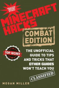 HACKS FOR MINECRAFTERS: COMBAT EDITION - Miller Megan