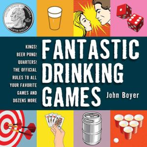 FANTASTIC DRINKING GAMES - Boyer John