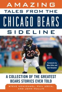 AMAZING TALES FROM THE CHICAGO BEARS SIDELINE - Mcmichael Steve