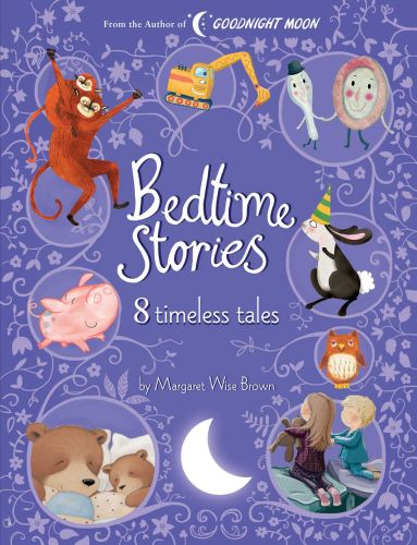 BEDTIME STORIES: 8 TIMELESS TALES BY MARGARET WISE BROWN - Wise Brown Margaret