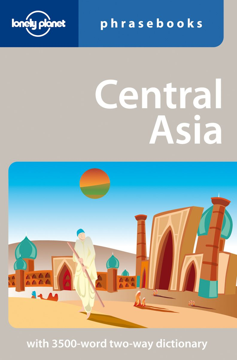 LONELY PLANET CENTRAL ASIA PHRASEBOOK - Rudelson , Lonely