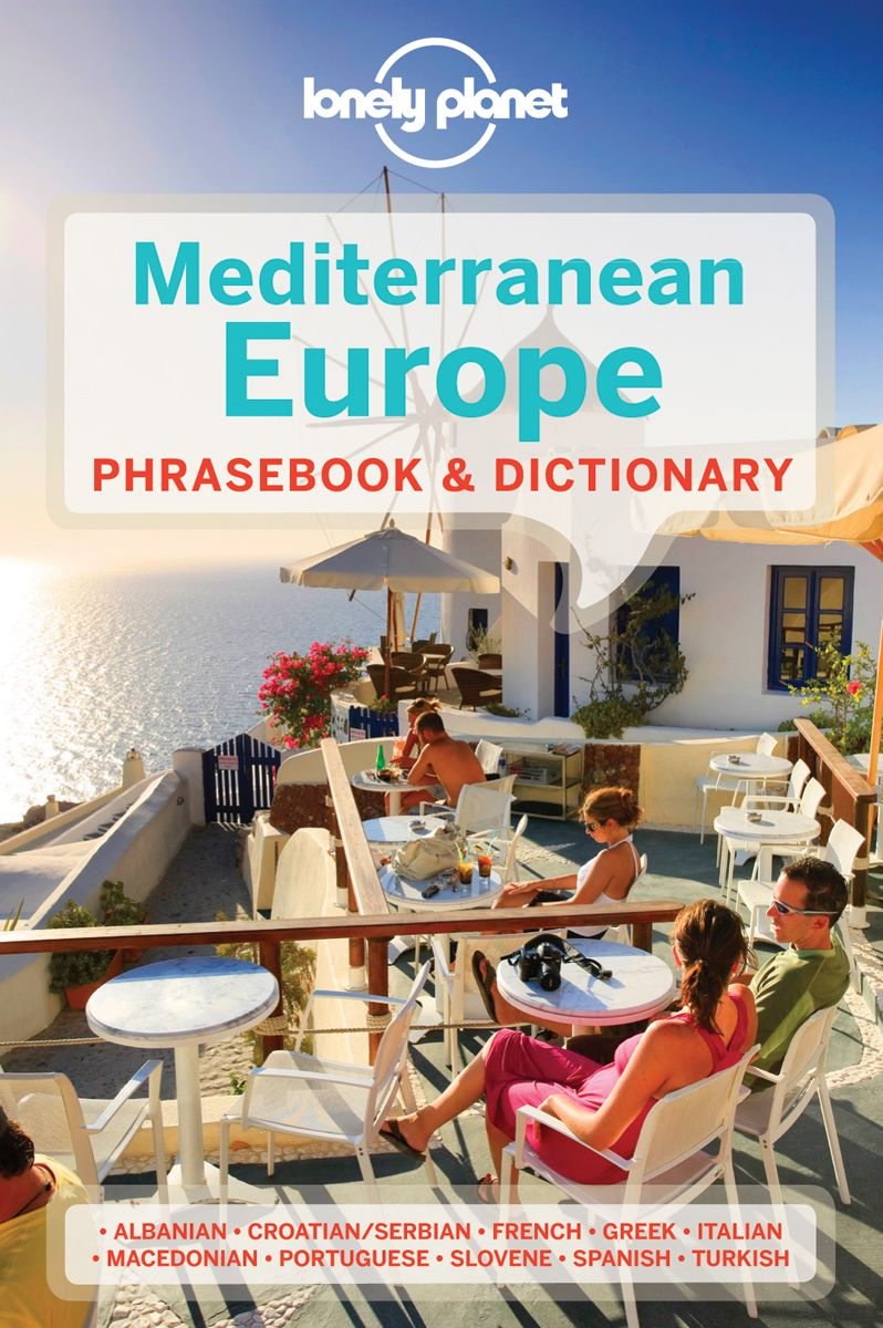 LONELY PLANET MEDITERRANEAN EUROPE PHRASEBOOK & DICTIONARY - Mayhew , Lonely , Anila , Coates , Karina , Iagnocco