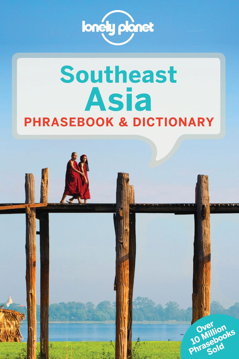 LONELY PLANET SOUTHEAST ASIA PHRASEBOOK & DICTIONARY - Tun , Lonely , Evans , Bruce , Handicott , San San Hnin