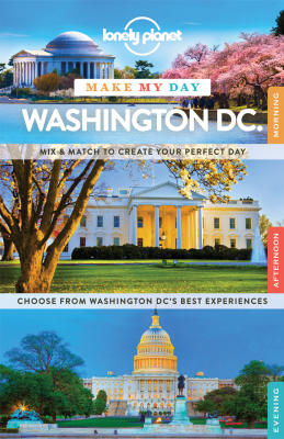 LONELY PLANET MAKE MY DAY WASHINGTON DC - Lonely , Karlin , Adam , St Louis