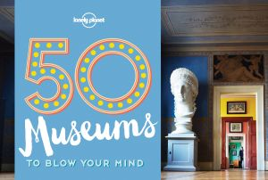50 MUSEUMS TO BLOW YOUR MIND -  Handicott