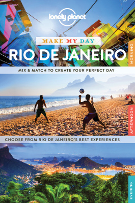 LONELY PLANET MAKE MY DAY RIO DE JANEIRO - Lonely , St Louis
