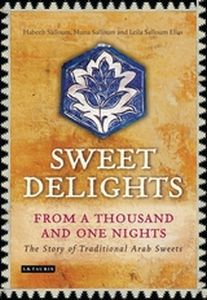 SWEET DELIGHTS FROM A THOUSAND AND ONE NIGHTS - Salloum Habeeb