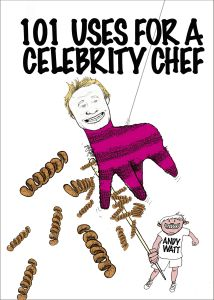101 USES FOR A CELEBRITY CHEF - Watt Andy