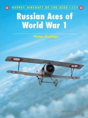 ACE 111 RUSSIAN ACES OF WORLD WAR 1 - KULIKOV VICTOR
