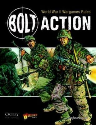 BOLT 0 BOLT ACTION: WORLD WAR II WARGAMES RULES