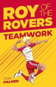 ROY OF THE ROVERS: TEAMWORK - Palmer Tom