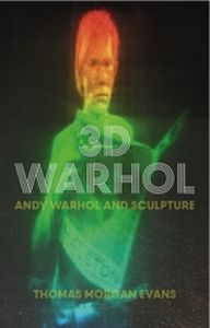 3D WARHOL - Morgan Evans Thomas