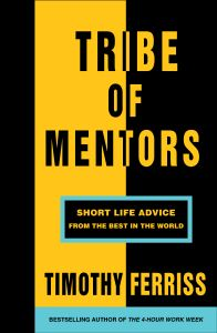 TRIBE OF MENTORS - Ferriss Timothy