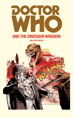 DOCTOR WHO AND THE DINOSAUR INVASION - Hulke Malcolm