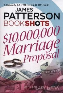 $10,000,000 MARRIAGE PROPOSAL - Patterson James