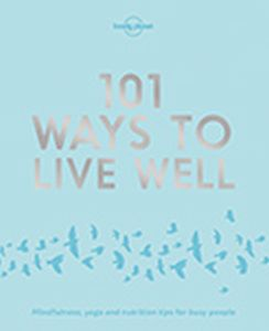 101 WAYS TO LIVE WELL -  Planet