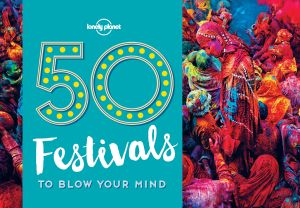 50 FESTIVALS TO BLOW YOUR MIND -  Planet