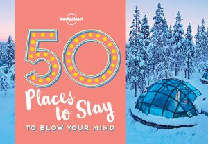 50 PLACES TO STAY TO BLOW YOUR MIND -  Planet