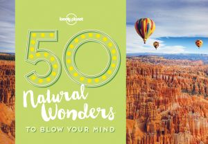 50 NATURAL WONDERS TO BLOW YOUR MIND -  Planet