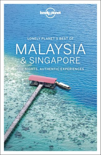 LONELY PLANET BEST OF MALAYSIA & SINGAPORE -  Atkinson