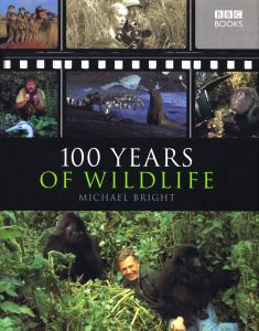 100 YEARS OF WILDLIFE - Bright Michael