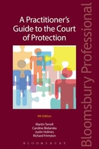 A PRACTITIONER'S GUIDE TO THE COURT OF PROTECTION - Terrell Martin