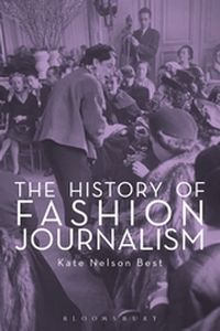 THE HISTORY OF FASHION JOURNALISM - Nelson Best Kate
