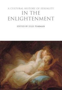 A CULTURAL HISTORY OF SEXUALITY IN THE ENLIGHTENMENT - Peakman Julie