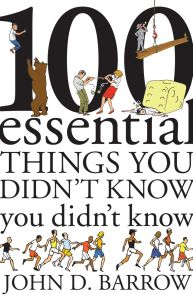 100 ESSENTIAL THINGS YOU DIDNT KNOW YOU DIDNT KNOW - D. Barrow John