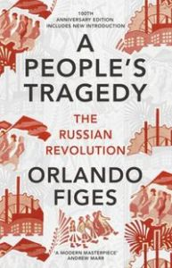 A PEOPLE'S TRAGEDY THE RUSSIAN REVOLUTION - Orlando Figes