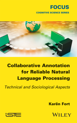 COLLABORATIVE ANNOTATION FOR RELIABLE NATURAL LANGUAGE PROCESSING -  Karë