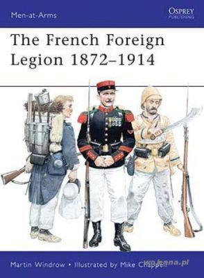 MAA:461 FRENCH FOREIGN LEGION 1872- - Windrow Martin