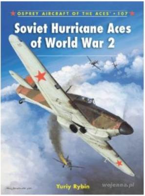 ACE 107 SOVIET HURRICANE ACES OF WORLD WAR 2