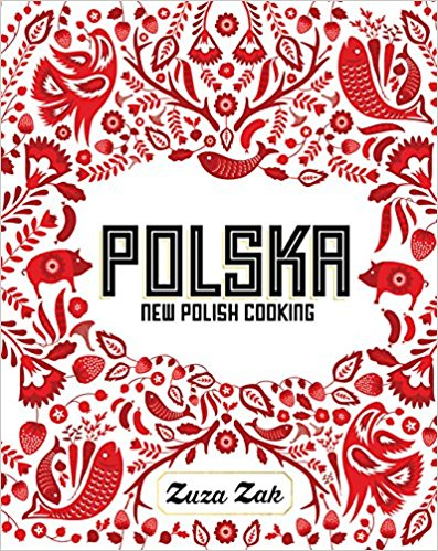 POLSKA NEW POLISH COOKING - Zuza Zak