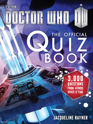 DOCTOR WHO: THE OFFICIAL QUIZ BOOK - Rayner Jacqueline