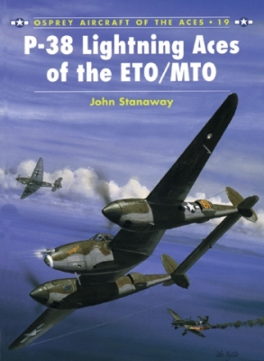 ACE 019 P-38 LIGHTNING ACES OF THE ETO/MTO - Stanaway John
