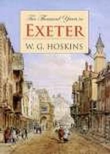 2000 YEARS IN EXETER - G Hoskins W