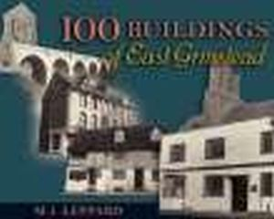 100 BUILDINGS OF EAST GRINSTEAD - J Leppard M