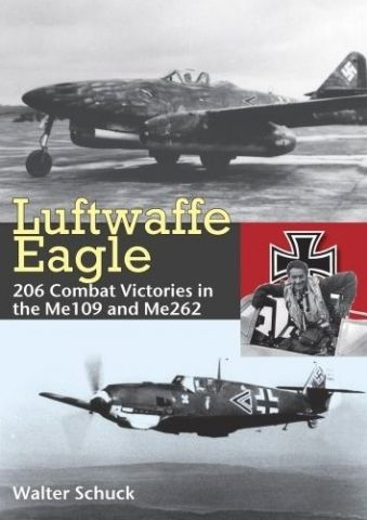 LUFTWAFFE EAGLE FROM THE ME 109 TO THE ME 262