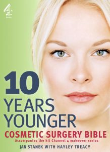 10 YEARS YOUNGER COSMETIC SURGERY BIBLE - Stanek Jan