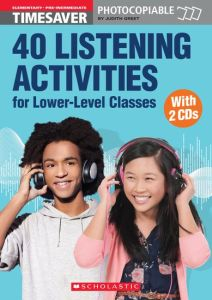 40 LISTENING ACTIVITIES FOR LOWERLEVEL CLASSES - Judith Greet