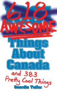 (1001) 618 AWESOME THINGS ABOUT CANADA - Telfer Geordie